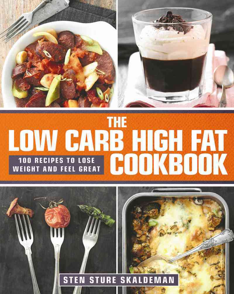 The Low Carb High Fat Cookbook By Skaldeman, Sten Sture